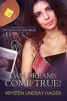Can Dreams Come True? (The Cecily Taylor Series Book 1) (English Edition)