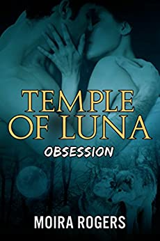 Temple of Luna #2: Obsession by [Rogers, Moira]