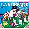 LANDSPACE(初回生産限定盤)