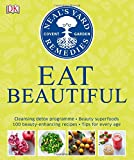 Neal's Yard Remedies Eat Beautiful: Cleansing detox programme * Beauty superfoods* 100 Beauty-enhancing recipes* Tips for every age (Neals Yard Remedies)
