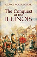 The Conquest of the Illinois【洋書】 [並行輸入品]