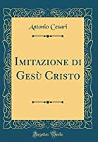 Imitazione Di Gesù Cristo (Classic Reprint)