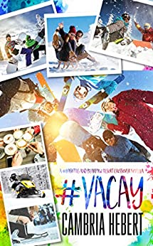 #Vacay: A crossover novella by [Hebert, Cambria]