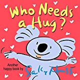 Who Needs a Hug? (Adorable Rhyming Bedtime Story/Children's Picture Book About Caring for Others) (English Edition)