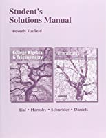 Student's Solutions Manual for College Algebra and Trigonometry and Precalculus