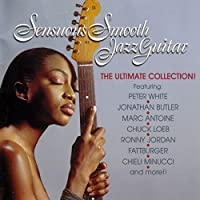 Sensuous Smooth Jazz Guitar: Ultimate Coll