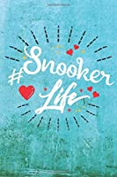 Snooker Life: Best Gift Ideas Life Quotes Blank Line Notebook and Diary to Write. Best Gift for Everyone, Pages of Lined & Blank Paper