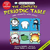 The Complete Periodic Table: All the Elements With Style! (Basher Science)