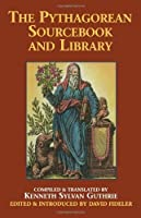 The Pythagorean Sourcebook and Library: An Anthology of Ancient Writings Which Relate to Pythagoras and Pythagorean Philosophy by Unknown(1987-07-01)