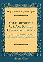 Oversight of the U. S. and Foreign Commercial Service: Hearing and Markup on H. R. 4950, Jobs Through Trade Expansion Act of 1994, Before the Subcommittee on Economic Policy, Trade and Environment of the Committee on Foreign Affairs, House of Representati
