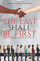 """The Last Shall Be First: """"Don't Bite the Hands That Feed You"""""""