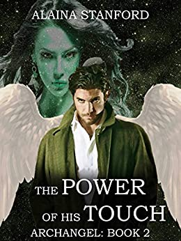 The Power of His Touch: A Paranormal Romance Series (Archangel Series Book 2) by [Stanford, Alaina]
