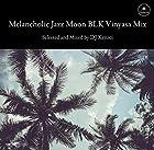 Melancholic Jazz Moon BLK Vinyasa Mix [FAMC-226]