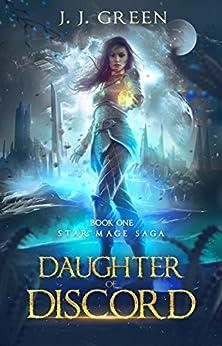 Daughter of Discord - A Dark Space Fantasy (Star Mage Saga Book 1) by [Green, J.J.]