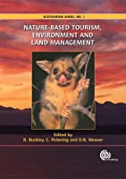 Nature-Based Tourism, Environment and Land Management (Ecotourism Book)