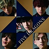 FIVE DRAGONS(DVD付)