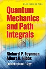Quantum Mechanics and Path Integrals: Emended Edition (Dover Books on Physics) ペーパーバック