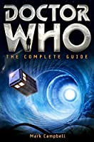Doctor Who: The Complete Guide (Brief Histories)