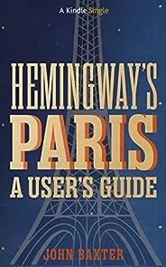 Hemingway's Paris: A User's Guide (Kindle