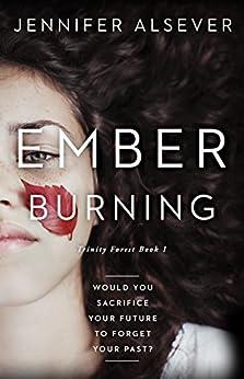Ember Burning: Trinity Forest Book 1 by [Alsever, Jennifer]