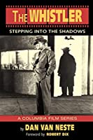 The Whistler: Stepping Into the Shadows the Columbia Film Series