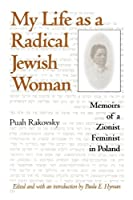 My Life as a Radical Jewish Woman: Memoirs of a Zionist Feminist in Poland (The Modern Jewish Experience) [並行輸入品]