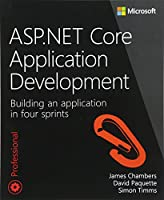 ASP.NET Core Application Development: Building an application in four sprints (Developer Reference)