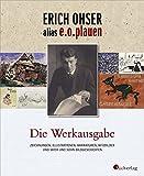 """Erich Ohser alias e.o.plauen - Die Werkausgabe: Zeichnungen, Illustrationen, Karikaturen, Witzbilder und """"Vater und Sohn""""-Bildgeschichten"""
