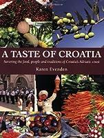 A Taste of Croatia: Savoring the Food, People and Traditions of Croatia's Adriatic Coast