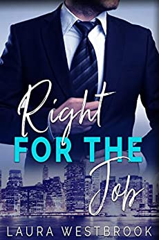 Right For the Job: A Billionaire Romance by [Westbrook, Laura]