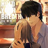HOLD YOUR BREATH 2
