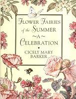 Flower Fairies of the Summer - A Celebration