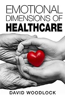 Emotional Dimensions of Healthcare by [Woodlock, David]