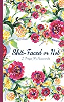 """Shit Faced or Not I Forget My Passwords: Internet Password Book with Alphabetical Pages """"All-in-One-Place""""  Website Address, Username, Email, Logbook, Small Discreet Size"""