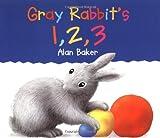 Gray Rabbit's 1,2,3 (Little Rabbit Books)