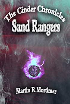 Sand Rangers (The Cinder Chronicles Book 3) by [Mortimer, Martin R]
