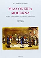 Massoneria moderna. Storia, ordinamenti, esoterismo, simbologia