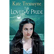 The Loveday Pride (Loveday series, Book 6): Action, adventure and romance in eighteenth-century Cornwall
