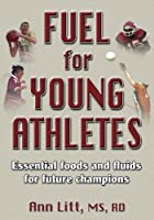 Fuel for Young Athletes: Essential Foods and Fluids for Future Champions