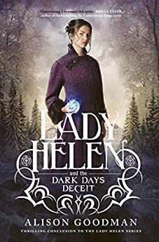 Lady Helen and the Dark Days Deceit (Lady Helen, #3) by [Goodman, Alison]