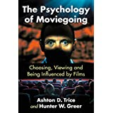 The Psychology of Moviegoing: Choosing, Viewing and Being Influenced by Films