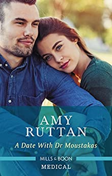 A Date With Dr Moustakas (Hot Greek Docs Book 4) by [Ruttan, Amy]