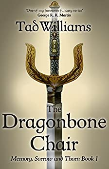 The Dragonbone Chair: Memory, Sorrow & Thorn Book 1 by [Williams, Tad]