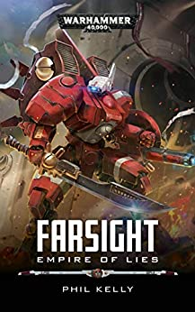 Empire of Lies (Farsight: Warhammer 40,000 Book 2) by [Kelly, Phil]