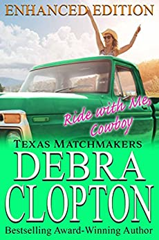 RIDE WITH ME, COWBOY Enhanced Edition: Christian Contemporary Romance (Texas Matchmakers Book 12) by [Clopton, Debra]