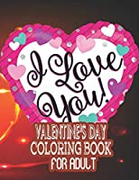 VALENTINE'S DAY COLORING BOOK FOR ADULT: A Fun Valentine's Day Coloring Book of Hearts (VOL-1)