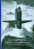 Decouverte Gallimard: Les sous-marins
