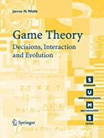 Game Theory: Decisions, Interaction and Evolution (Springer Undergraduate Mathematics Series)