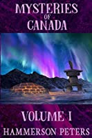 Mysteries of Canada: Volume I