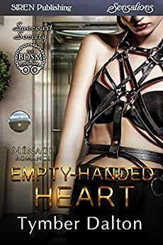 Empty-Handed Heart [Suncoast Society] (Siren Publishing Menage Everlasting) by [Dalton, Tymber]